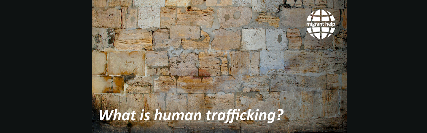 What is Human Trafficking and Modern Slavery?